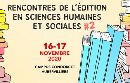 2e Rencontres de l'édition en SHS les 16 et 17 novembre Campus Condorcet Aubervilliers